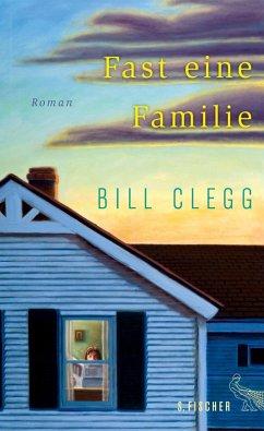 Fast eine Familie (eBook, ePUB) - Clegg, Bill