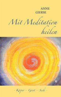 Mit Meditation heilen (eBook, ePUB)