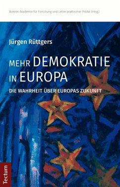 Mehr Demokratie in Europa (eBook, PDF) - Rüttgers, Jürgen