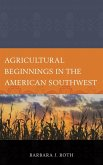 Agricultural Beginnings in the American Southwest (eBook, ePUB)