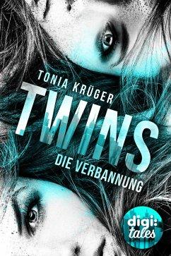 Die Verbannung / Twins Bd.1 (eBook, ePUB) - Krüger, Tonia