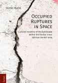 Occupied Ruptures in Space (eBook, ePUB)
