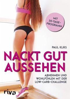 Nackt gut aussehen (eBook, ePUB) - Kliks, Paul