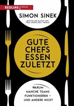 Gute Chefs essen zuletzt (eBook, ePUB) - Sinek, Simon