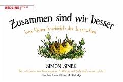 Zusammen sind wir besser (eBook, ePUB) - Sinek, Simon