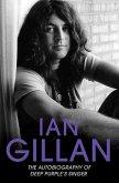 Ian Gillan - The Autobiography of Deep Purple's Lead Singer (eBook, ePUB)