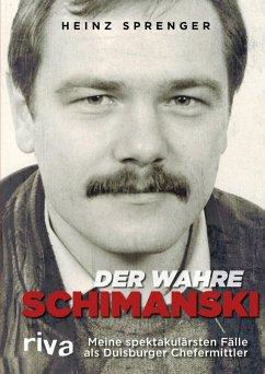 Der wahre Schimanski (eBook, PDF) - Sprenger, Heinz; Haupt, Heiko