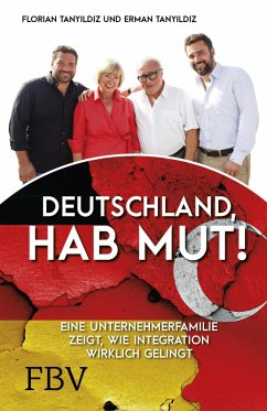 Deutschland, hab Mut! (eBook, ePUB) - Tanyildiz, Erman; Tanyildiz, Florian
