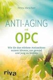 Anti-Aging mit OPC (eBook, PDF)