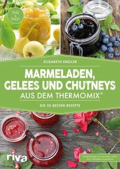 Marmeladen, Gelees und Chutneys aus dem Thermomix® (eBook, ePUB) - Engler, Elisabeth