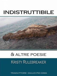 Indistruttibile & altre poesie (eBook, ePUB)
