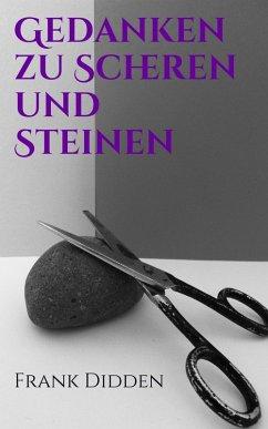 Gedanken zu Scheren und Steinen (eBook, ePUB) - Didden, Frank