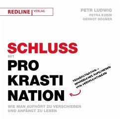 Schluss mit Prokrastination (eBook, ePUB) - Ludwig, Petr; Bogner, Gernot; Kubin, Petra