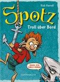 Troll über Bord / Spotz Bd.3 (eBook, ePUB)
