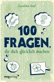 100 Fragen, die dich glücklich machen (eBook, PDF)