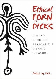 Ethical Porn for Dicks (eBook, ePUB) - Ley, David J.