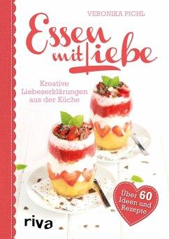 Essen mit Liebe (eBook, ePUB) - Pichl, Veronika