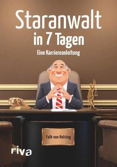 Staranwalt in 7 Tagen (eBook, ePUB) - Helsing, Falk von