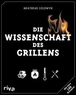 Die Wissenschaft des Grillens (eBook, ePUB) - López-Alt, J. Kenji; Blonder, Greg; Goldwyn, Meathead