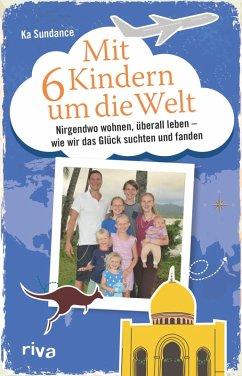 Mit sechs Kindern um die Welt (eBook, PDF) - Sundance, Ka
