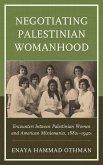 Negotiating Palestinian Womanhood (eBook, ePUB)