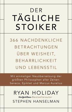 Der tägliche Stoiker (eBook, PDF) - Holiday, Ryan; Hanselman, Stephen