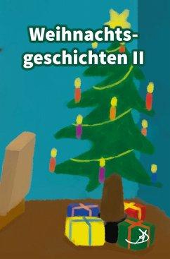 Weihnachtsgeschichten II (eBook, ePUB) - Dietrich, Andreas