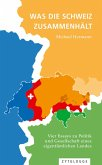 Was die Schweiz zusammenhält (eBook, ePUB)