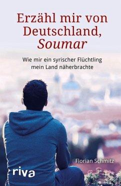 Erzähl mir von Deutschland, Soumar (eBook, ePUB) - Schmitz, Florian