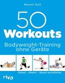 50 Workouts - Bodyweight-Training ohne Geräte (eBook, ePUB)
