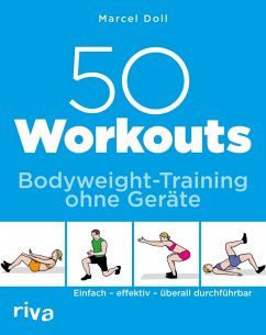 50 Workouts - Bodyweight-Training ohne Geräte (eBook, PDF) - Doll, Marcel