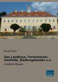 Das Landhaus, Ferienhäuser, Gasthöfe, Siedlungsbauten u.a.