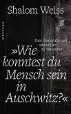 """""""Wie konntest du Mensch sein in Auschwitz?"""" (eBook, ePUB)"""