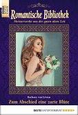 Zum Abschied eine zarte Blüte / Romantische Bibliothek Bd.45 (eBook, ePUB)