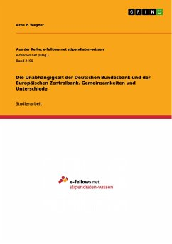 Die Unabhängigkeit der Deutschen Bundesbank und der Europäischen Zentralbank. Gemeinsamkeiten und Unterschiede (eBook, PDF)