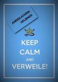 Keep Calm And Verweile! (eBook, ePUB)