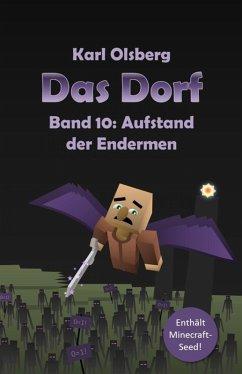 Das Dorf Band 10: Aufstand der Endermen (eBook, ePUB) - Olsberg, Karl