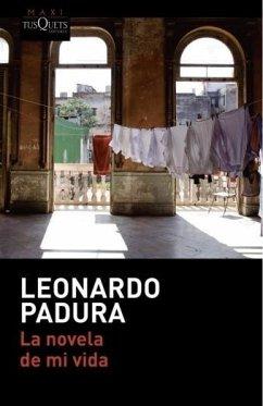 La novela de mi vida - Padura, Leonardo