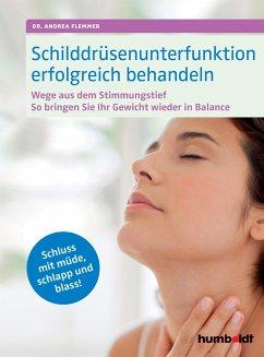 Schilddrüsenunterfunktion erfolgreich behandeln - Flemmer, Andrea