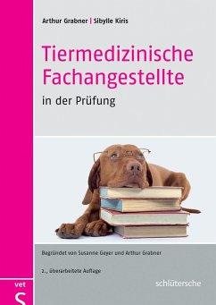 Tiermedizinische Fachangestellte in der Prüfung - Kiris, Sibylle;Grabner, Arthur