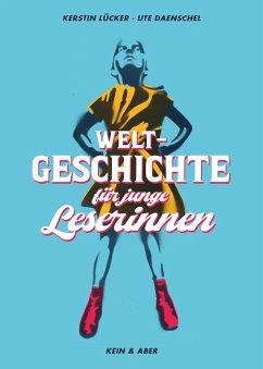 Weltgeschichte für junge Leserinnen - Lücker, Kerstin; Daenschel, Ute