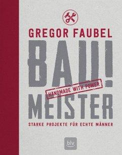 BAU! MEISTER - Faubel, Gregor