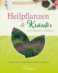 Heilpflanzen & Kräuter - Künkele, Ute; Lohmeyer, Till R.