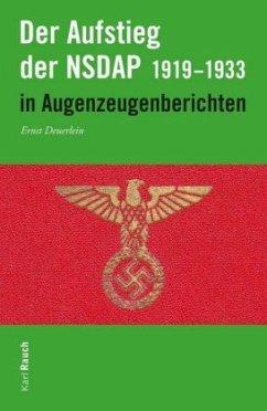 Der Aufstieg der NSDAP in Augenzeugenberichten - Deuerlein, Ernst