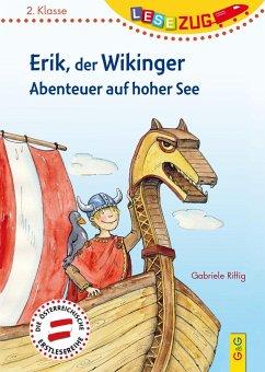 LESEZUG/2.Klasse: Erik, der Wikinger - Abenteuer auf hoher See - Rittig, Gabriele