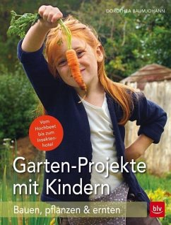 Garten-Projekte mit Kindern - Baumjohann, Dorothea