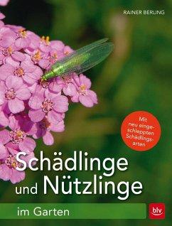 Schädlinge und Nützlinge im Garten - Berling, Rainer