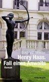 Henry Haas. Fall eines Anwalts