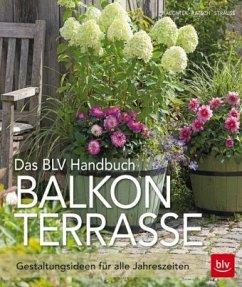 Das BLV Handbuch Balkon & Terrasse - Waechter, Dorothée; Ratsch, Tanja; Strauß, Dagmar; Strauß, Friedrich