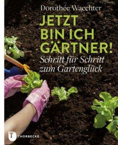 Jetzt bin ich Gärtner!